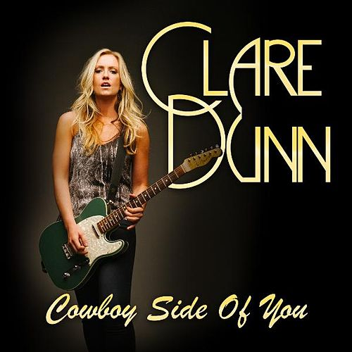 Cowboy Side of You by Clare Dunn