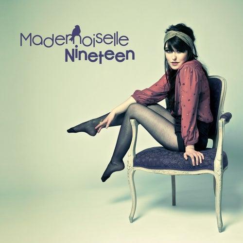 Mademoiselle Nineteen by Mademoiselle Nineteen