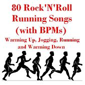 80 Rock'n'roll Running Songs (with B.P.Ms) Warming up, Jogging, Running and Warming Down by Various Artists