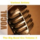 The Big Band Era Volume 4 de Various Artists