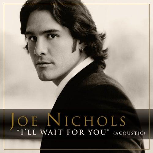 I'll Wait For You by Joe Nichols