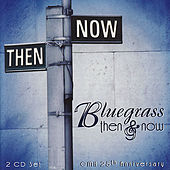 Bluegrass Then and Now 25th Anniversary by Various Artists