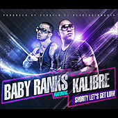 Shorty Let's Get Low (feat. Kalibre) by Baby Ranks