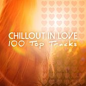 Chillout in Love - 100 Top Tracks de Various Artists