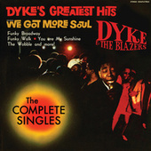 Dyke's Greatest Hits - The Complete Singles von Dyke & The Blazers