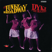 The Funky Broadway by Dyke & The Blazers