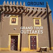 Grand Tour Outtakes de Orouni