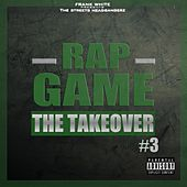 Rap Game, Vol. 3 (The TakeOver) [Frank White Presents the Streets Headbangerz] di Various Artists