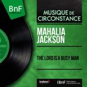 The Lord Is a Busy Man (Mono Version) di Mahalia Jackson