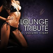Lounge Tribute, Vol. 8 by Various Artists