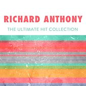 Richard anthony : the ultimate hit collection by Richard Anthony