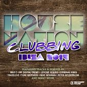 House Nation Clubbing - Ibiza 2014 by Various Artists