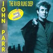 The River Runs Deep by John Parr
