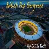 British Pop Evergreens (Pop on the Rock) von Various Artists