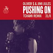 Pushing On (Tchami Remix) by Oliver $