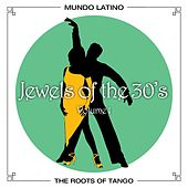The Roots Of Tango - Jewels Of The 30's, Vol. 1 by Various Artists