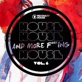 House, House and More F.. King House, Vol. 6 von Various Artists