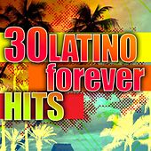30 Latino Forever Hits von Various Artists