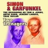 Two Teenagers (The Beginning as Tom & Jerry, Artie Garr, Jeremy Landis, True Taylor) by Simon & Garfunkel