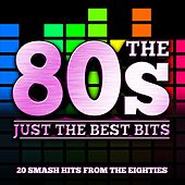 The 80S - Just the Best Bits von Various Artists