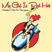 My Girl Is Red Hot (Rockabilly & Rock and Roll Legends) de Various Artists