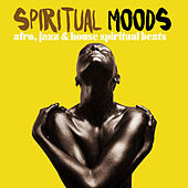 Spiritual Moods (Afro, Jazz & House Spiritual Beats) von Various Artists