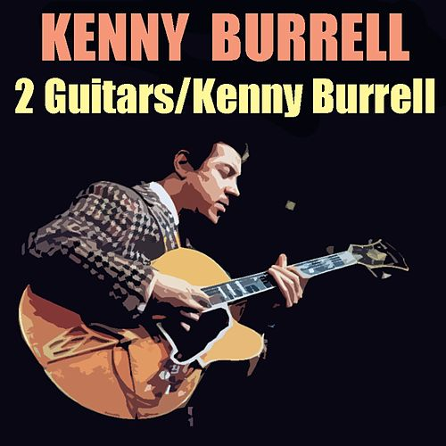 2 Guitars / Kenny Burrell by Kenny Burrell