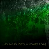 House in Ibiza Summer 2014 (65 Super Dance Parade Hits DJs Party) by Various Artists
