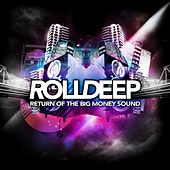 Return of the Big Money Sound de Roll Deep