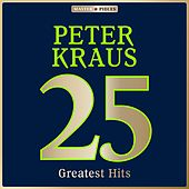 Masterpieces Presents Peter Kraus: 25 Greatest Hits von Peter Kraus