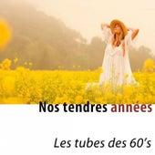 Nos tendres années (Les tubes des 60's) de Various Artists