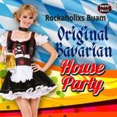 Original Bavarian House Party von Rockaholixs Buam