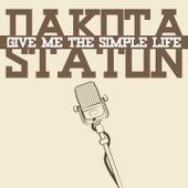 Give Me the Simple Life by Dakota Staton