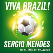 Viva Brazil - The Ultimate Hit Collection by Sergio Mendes