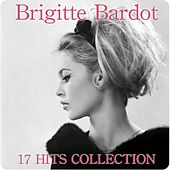 Brigitte bardot (17 Hits Collection) by Brigitte Bardot