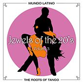 The Roots Of Tango - Jewels Of The 20's, Vol.3 by Various Artists