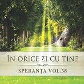 Speranta, Vol. 38 (In Orice Zi Cu Tine) by Speranta