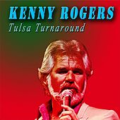 Tulsa Turnaround by Kenny Rogers
