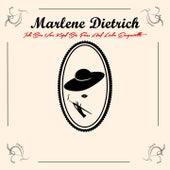 Ich bin von Kopf bis Fuss auf  Liebe eingestellt by Marlene Dietrich