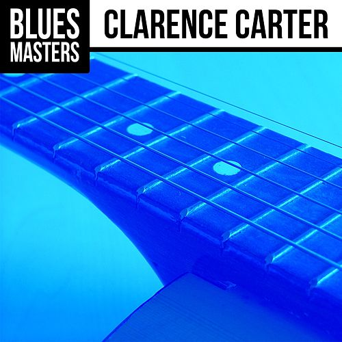 Blues Masters: Clarence Carter by Clarence Carter