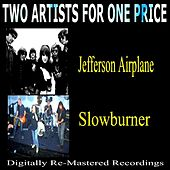 Two Artists for One Price - Jefferson Airplane & Slowburner by Various Artists