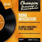 Ce soir à Luna Park / C'est joli la mer (Mono Version) von Nana Mouskouri