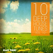 10 Deep House Tunes, Vol. 10 by Various Artists