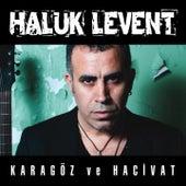 Karagöz ve Hacivat by Haluk Levent