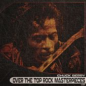 Over the Top Rock Masterpieces, Vol. 1 (Remastered) by Chuck Berry