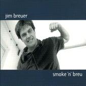 Smoke 'N' Breu by Jim Breuer