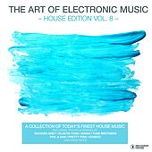 The Art of Electronic Music - House Edition, Vol. 8 by Various Artists