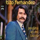 Profeta en Mi Tierra de Tito Fernández