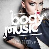 Body Music - Nu Disco Choices, Vol. 3 de Various Artists
