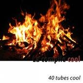 La compile cool (40 tubes cool) de Various Artists